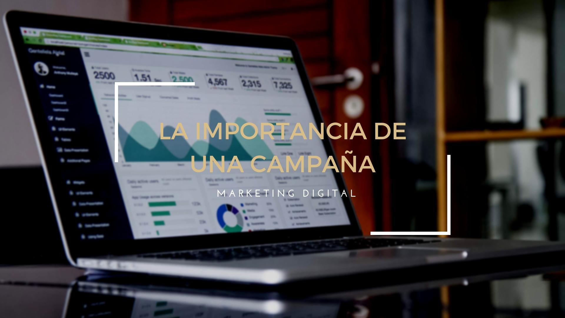 La importancia de una campaña de marketing digital
