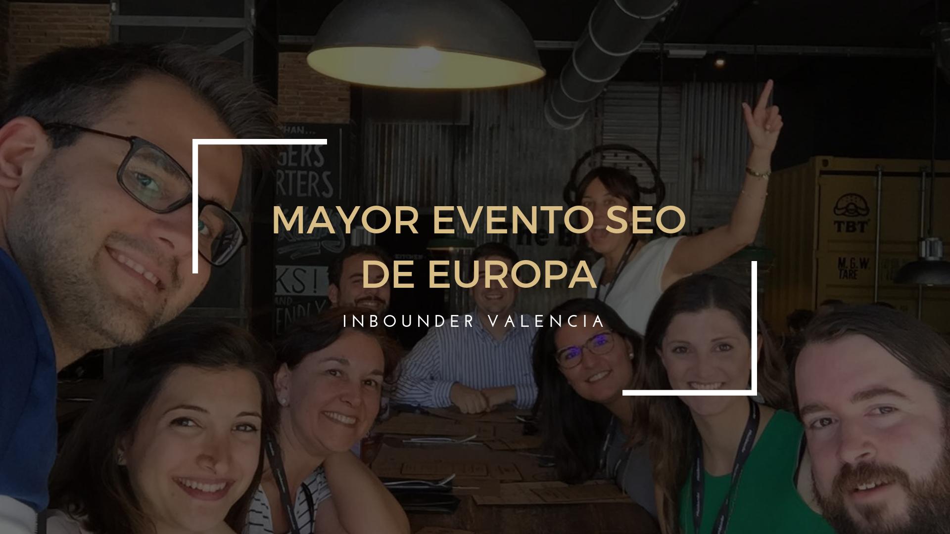 El Mayor evento SEO de Europa e IMPRESIONA.net en primera fila ( Inbounder Valencia)