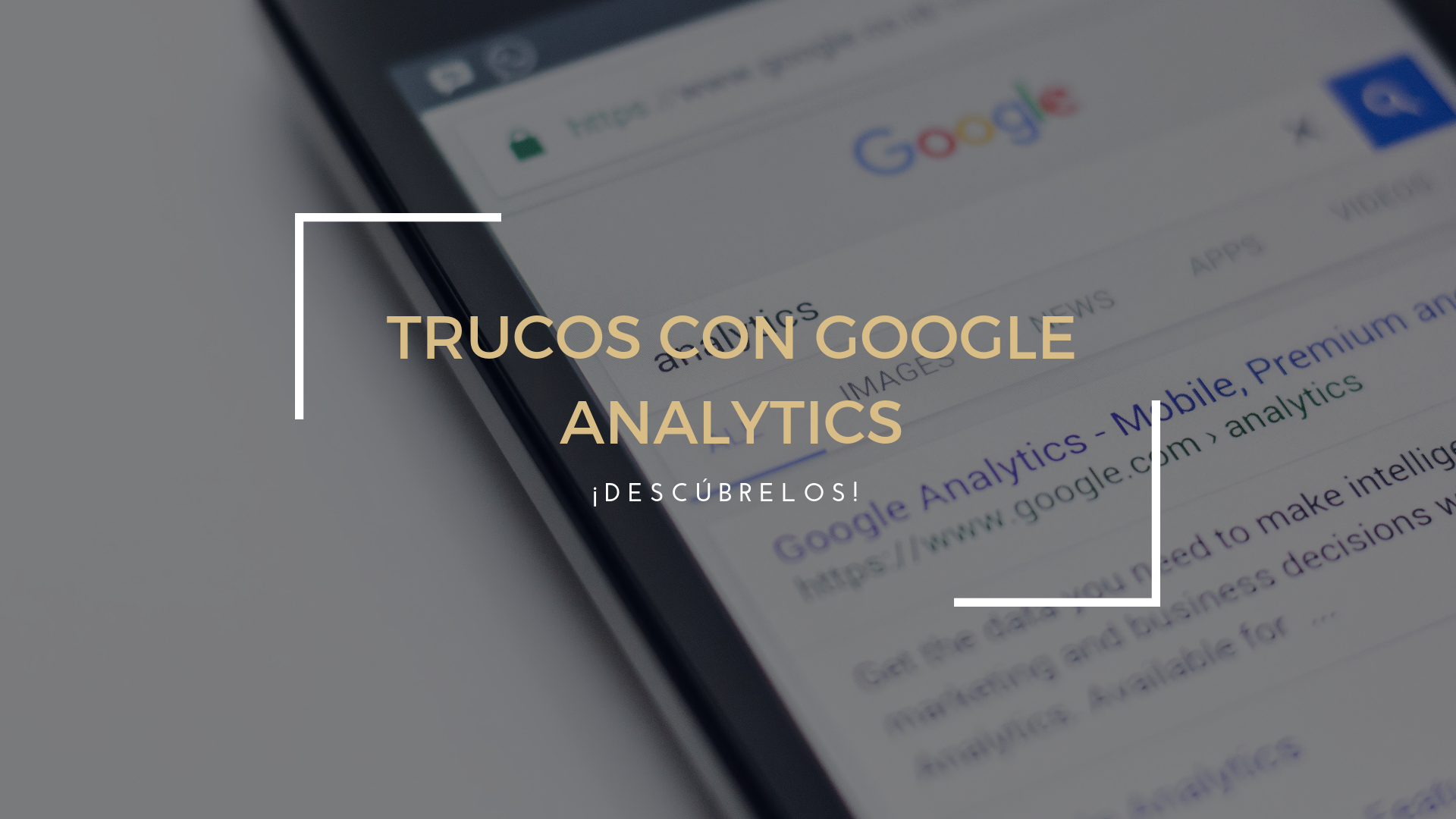 Analítica web: descubriendo trucos con Google