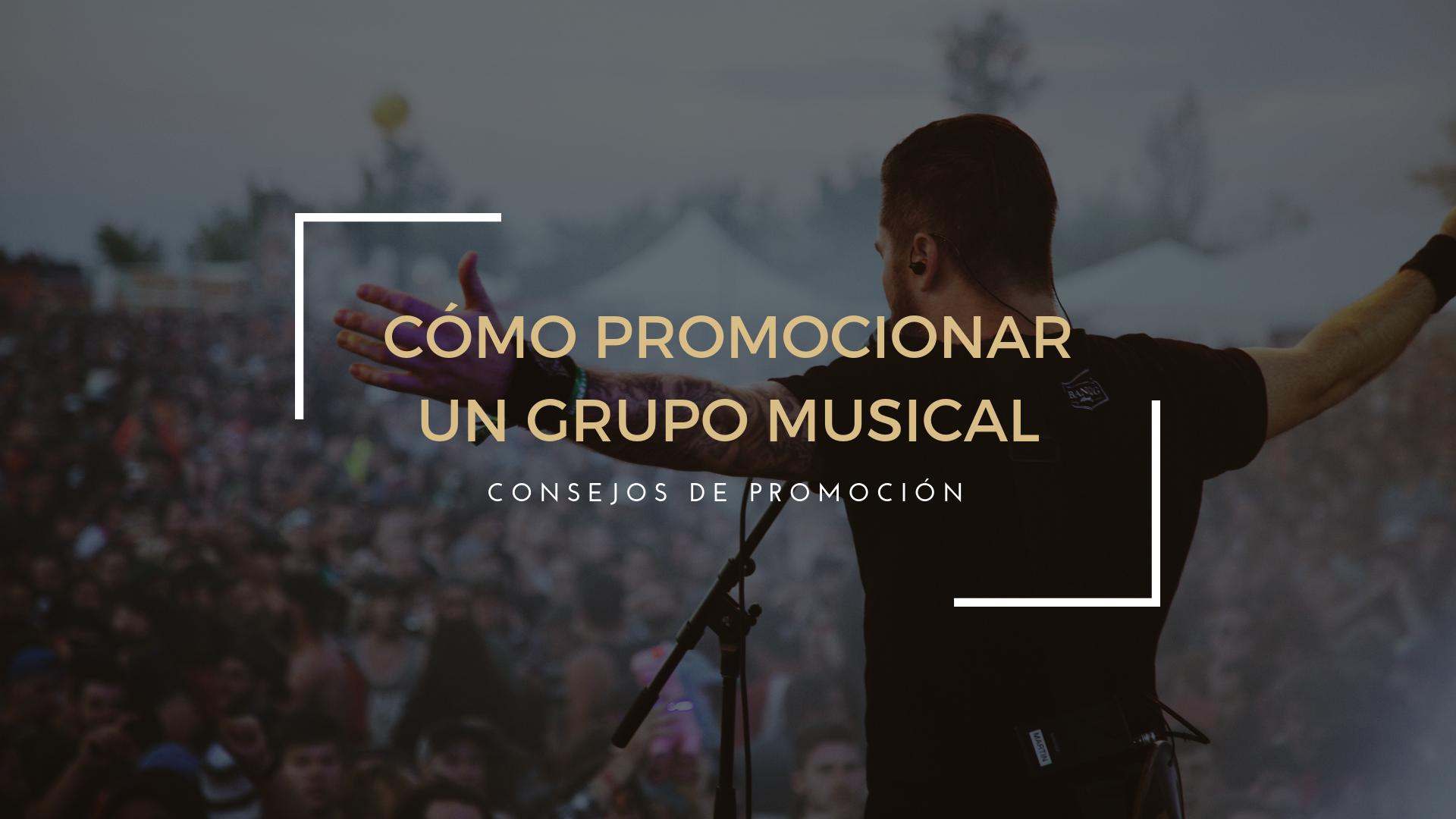 Cómo promocionar un grupo musical