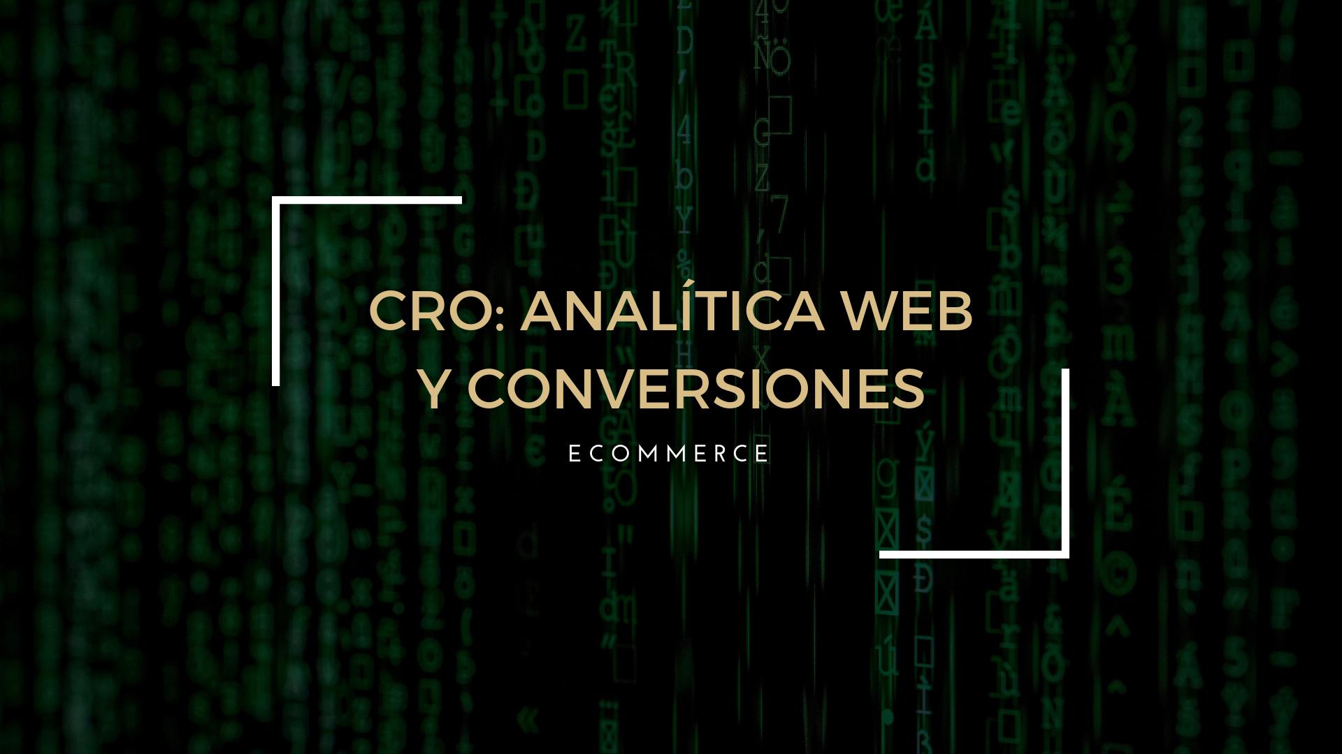CRO: Analítica Web y Conversión de un ecommerce