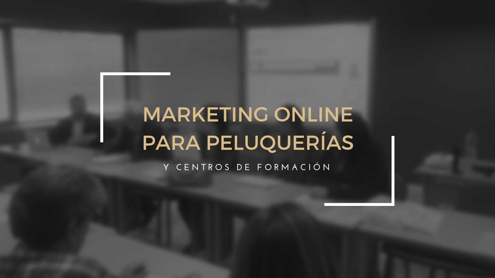 Marketing Online para Peluquerías y Centros Formación