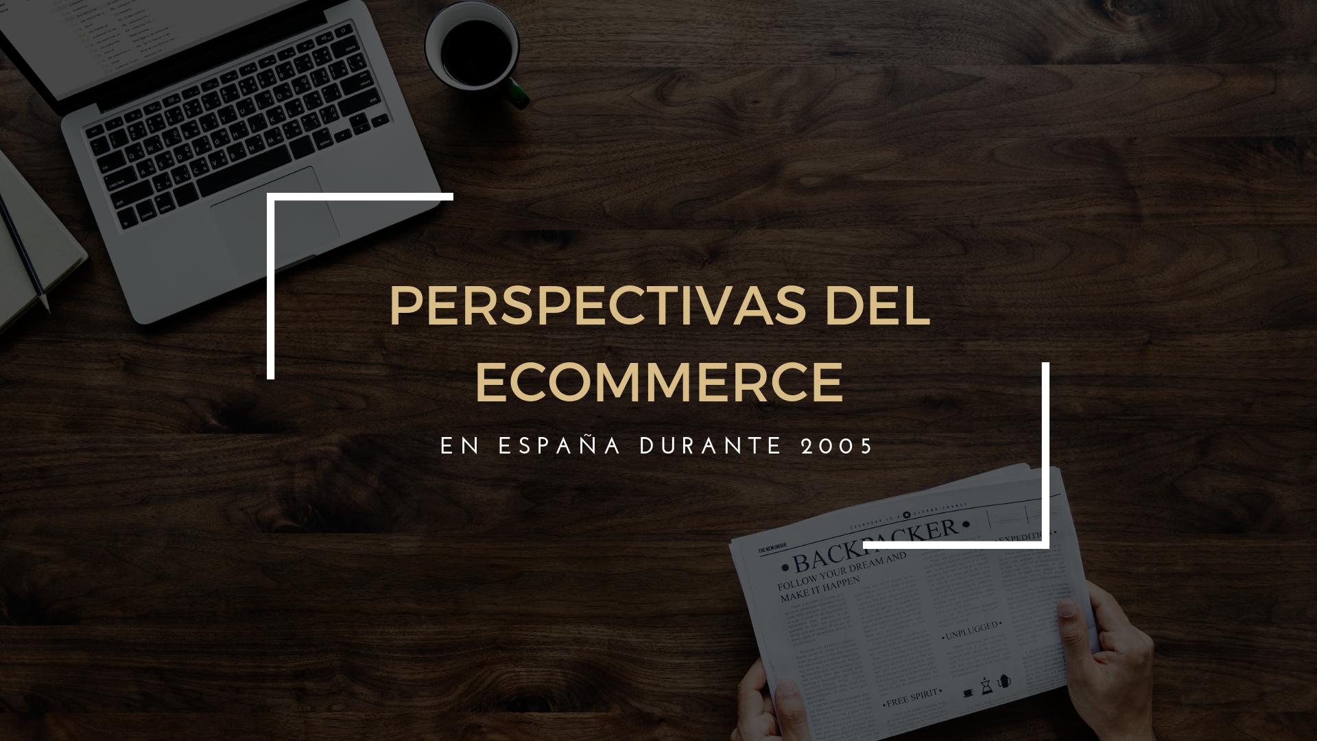 Perspectivas del ecommerce español para 2015